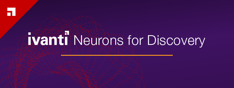 Ivanti Neurons for Discovery
