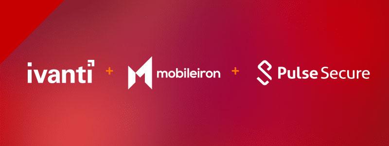 Ivanti annonce l'acquisition stratégique de MobileIron et Pulse Secure