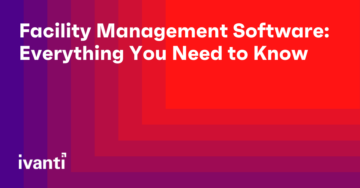 An Essential Guide to Facilities Service Management Software